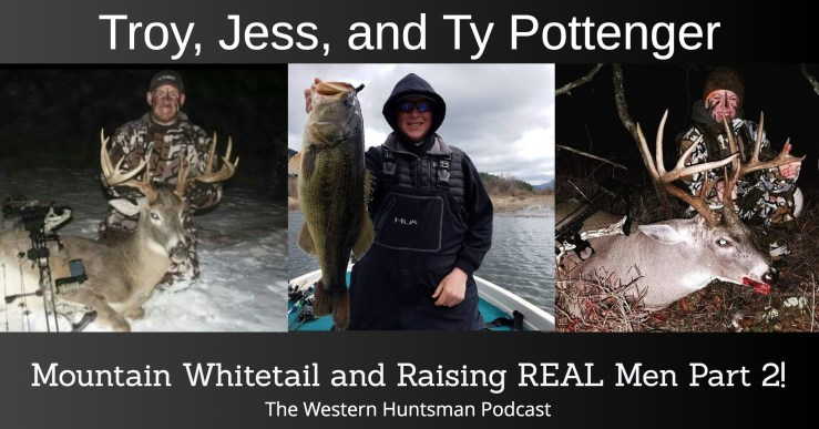 Mountain Whitetails and Raising REAL Men, Part 1 & 2!